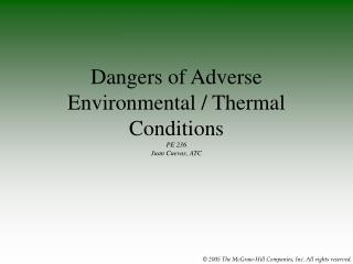 Dangers of Adverse Environmental / Thermal Conditions PE 236 Juan Cuevas, ATC