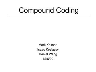 Compound Coding