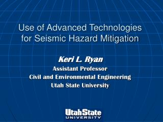 Use of Advanced Technologies for Seismic Hazard Mitigation