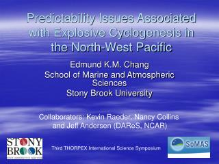 Predictability Issues Associated with Explosive Cyclogenesis in the North-West Pacific