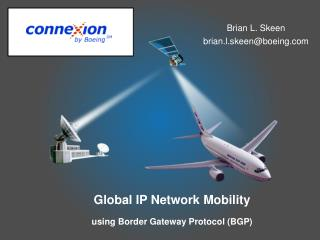 Global IP Network Mobility using Border Gateway Protocol (BGP)