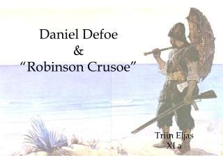 "Daniel Defoe  & ""Robinson Crusoe"""