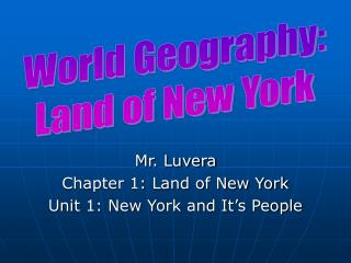 Mr. Luvera Chapter 1: Land of New York Unit 1: New York and It's People