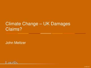Climate Change � UK Damages Claims?