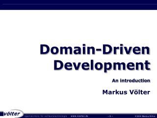 Domain-Driven Development An introduction Markus Völter