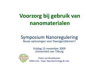 Voorzorg bij gebruik van nanomaterialen