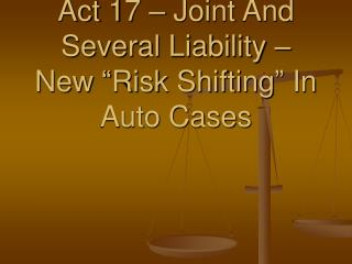 "Act 17 – Joint And Several Liability – New ""Risk Shifting"" In Auto Cases"