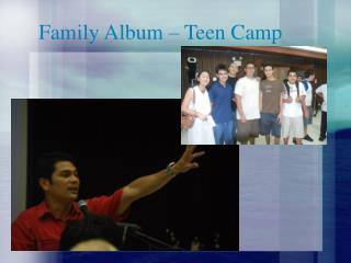 Family Album – Teen Camp