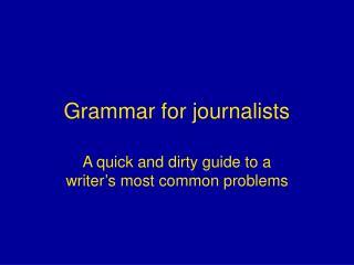 Grammar for journalists