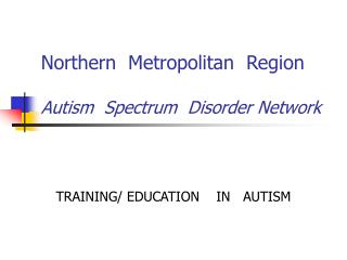 Northern  Metropolitan  Region Autism  Spectrum  Disorder Network