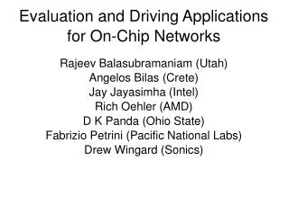 Evaluation and Driving Applications for On-Chip Networks