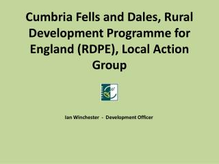Cumbria Fells and Dales, Rural Development Programme for England (RDPE), Local Action Group