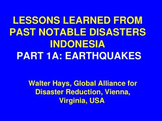 LESSONS LEARNED FROM PAST NOTABLE DISASTERS INDONESIA PART 1A: EARTHQUAKES