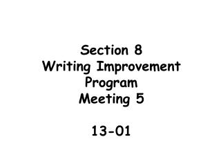 Section 8 Writing Improvement Program Meeting 5 13-01