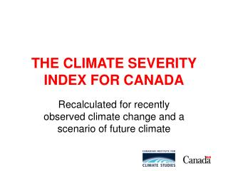 THE CLIMATE SEVERITY INDEX FOR CANADA