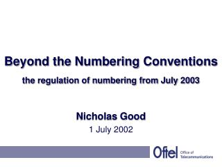 Beyond the Numbering Conventions the regulation of numbering from July 2003
