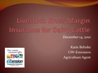Livestock Gross Margin Insurance for Dairy Cattle