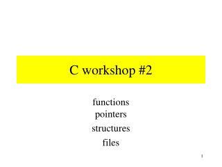 C workshop #2
