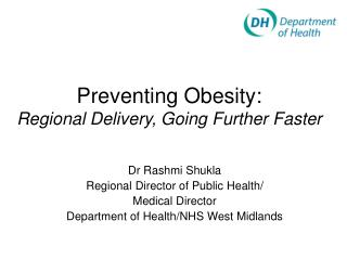 Preventing Obesity: Regional Delivery, Going Further Faster