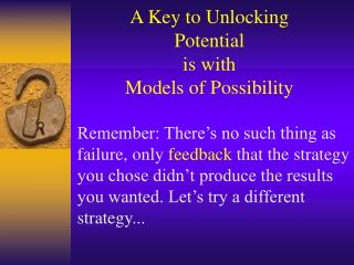 A Key to Unlocking Potential  is with  Models of Possibility