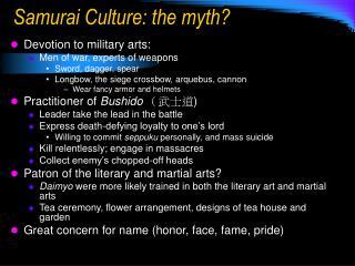 Samurai Culture: the myth?