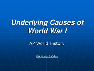 Underlying Causes of World War I