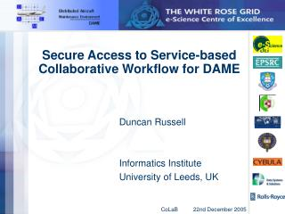 Secure Access to Service-based Collaborative Workflow for DAME