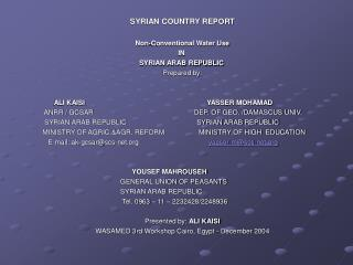 SYRIAN COUNTRY REPORT Non-Conventional Water Use IN  SYRIAN ARAB REPUBLIC Prepared by: ALI KAISI YASSER MOHAMAD