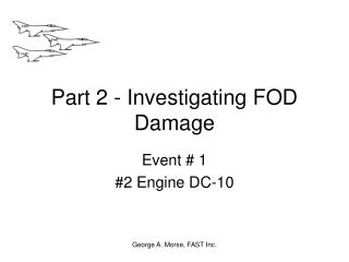 Part 2 - Investigating FOD Damage