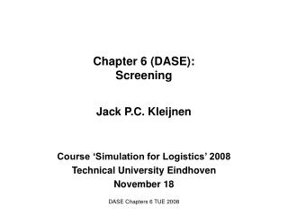 Chapter 6 (DASE): Screening