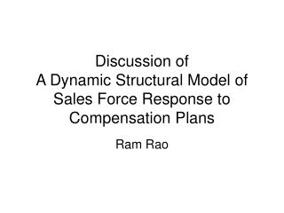 Discussion of  A Dynamic Structural Model of Sales Force Response to Compensation Plans