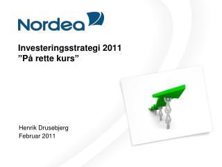 Investeringsstrategi 2011 �P� rette kurs�