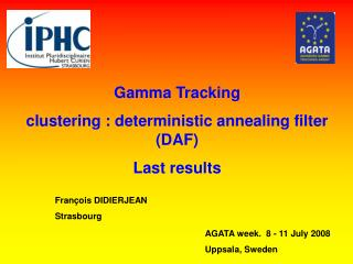 Gamma Tracking  clustering : deterministic annealing filter (DAF) Last results