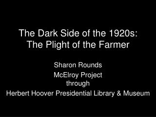 The Dark Side of the 1920s: The Plight of the Farmer