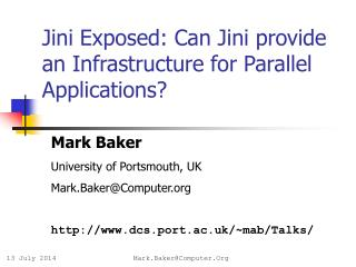 Jini Exposed: Can Jini provide an Infrastructure for Parallel Applications?