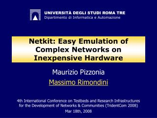 Netkit: Easy Emulation of Complex Networks on Inexpensive Hardware