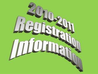 2010-2011 Registration Information
