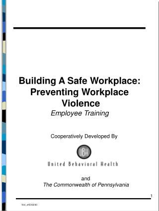 Building A Safe Workplace: Preventing Workplace  Violence Employee Training