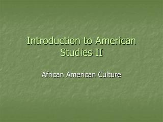 Introduction to American Studies II