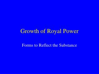 Growth of Royal Power