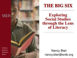 THE BIG SIX Exploring  Social Studies through the Lens of Literacy