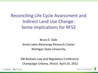 Reconciling Life Cycle Assessment and Indirect Land Use Change:  Some Implications for RFS2