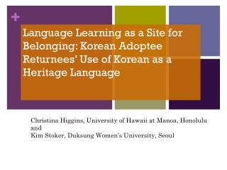 Language Learning as a Site for Belonging: Korean Adoptee Returnees' Use of Korean as a Heritage Language