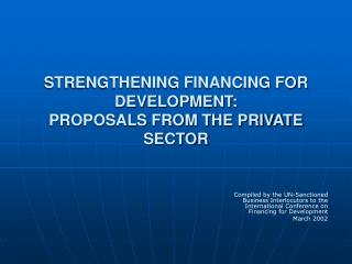 STRENGTHENING FINANCING FOR DEVELOPMENT: PROPOSALS FROM THE PRIVATE SECTOR