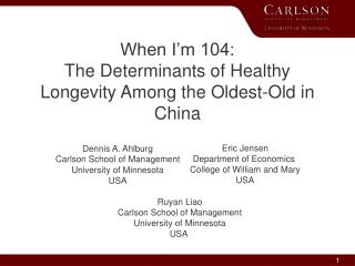 When I�m 104:  The Determinants of Healthy Longevity Among the Oldest-Old in China