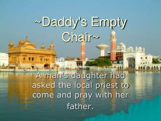 ~Daddy's Empty Chair~