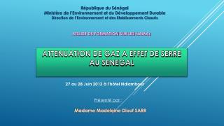 République du Sénégal Ministère de l'Environnement et du Développement Durable Direction de l'Environnement et des Etab