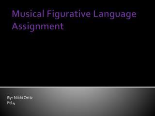 Musical  F igurative  L anguage Assignment