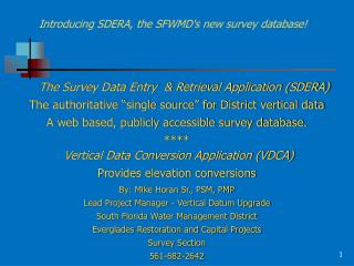 "The Survey Data Entry   & Retrieval  Application (SDERA) The authoritative ""single source"" for District vertical data"