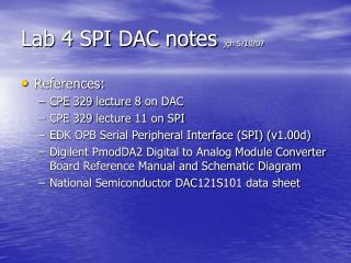 Lab 4 SPI DAC notes  jgh 5/10/07